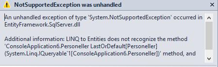 LINQ to Entities - LastOrDefault Metodunda NotSupportedException Hatası