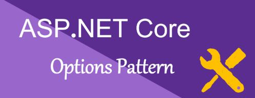Asp.NET Core - Options Pattern